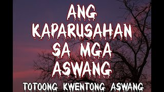 Ang Kaparusahan Sa Mga Aswang (Tagalog Horror Story)