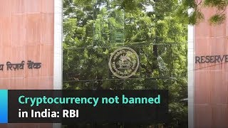 Cryptocurrency not banned in India: RBI