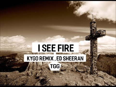 ED SHEERAN I SEE FIRE KYGO REMIX СКАЧАТЬ БЕСПЛАТНО