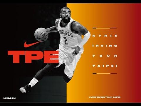Nike Kyrie Irving Taipei Tour / Kyrie Irving 台北行