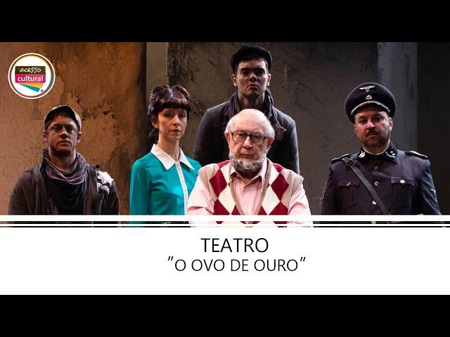 Teatro | O Ovo de Ouro