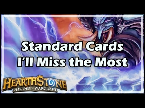 [Hearthstone] Standard Cards I'll Miss The Most