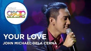 John Michael dela Cerna - Your Love | iWant ASAP Highlights