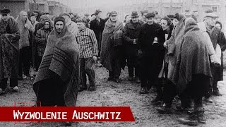 Wyzwolenie Auschwitz (z oryginalnego materiału Armii Czerwonej od 1945)