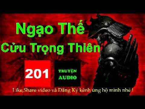 NGẠO THẾ CỬU TRỌNG THIÊN - Tập 201 -  Audio Tiên Hiệp, Huyễn Huyền, Tiên Hiệp, Trọng sinh