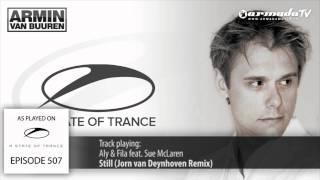 ASOT 507: Aly & Fila feat. Sue McLaren - Still (Jorn van Deynhoven Remix)