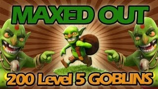 Clash of Clans: MAXED OUT #4 - 200 Level 5 Goblins Gameplay!!