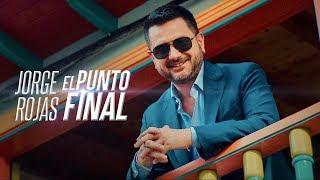 Jorge Rojas - El punto final | Video Official