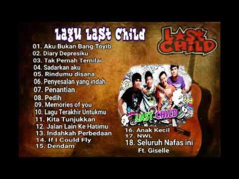 Kumpulan Lagu Band Last Child|Enak Didengar