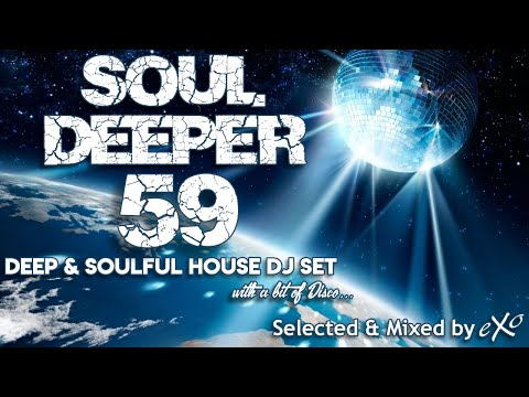 Soul Deeper Vol. 59 (Deep & Soulful House Mix)