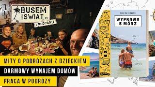 Rodzina Nomadów - mity o podróżach z dzieckiem, pet sitting, cyfrowi nomadzi