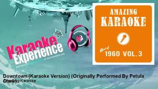 Amazing Karaoke - Downtown (Karaoke Version) - Originally Performed By Petula Clark