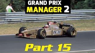 Grand Prix Manager 2: Jordan Career Mode - Part 15 -