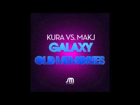 Galaxy - KURA vs. MAKJ (Audio) | DJ MAKJ