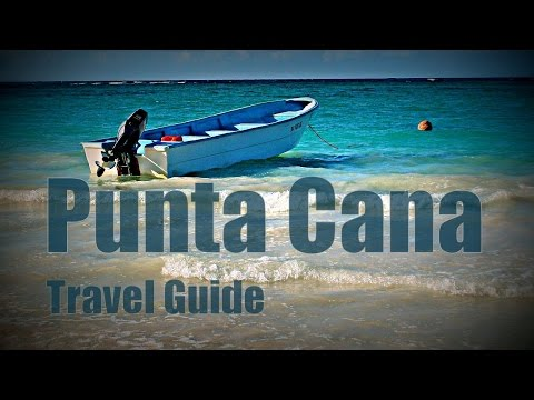 Punta Cana Travel Guide