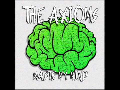 The Axioms - Waste My Mind (FULL ALBUM)