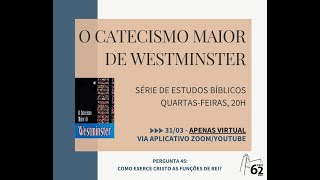 CATECISMO MAIOR - PERGUNTA 45