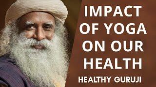 How Yoga Helps You Stay Healthy | Sadhguru