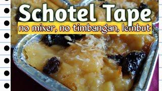 RECIPE #47: Schotel Tape ala Tintin Rayner (No Mixer, No Timbangan)