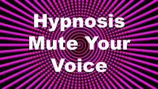 Hypnosis: Mute Your Voice