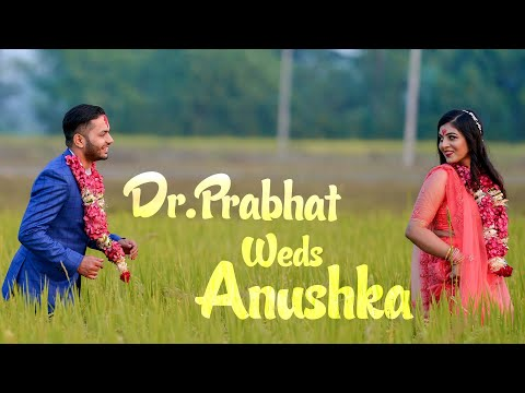 Dr.Prabhat Weds Anushka Highlight Video || Dadson Media House ||2019