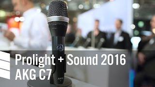 AKG C7 - Prolight + Sound 2016