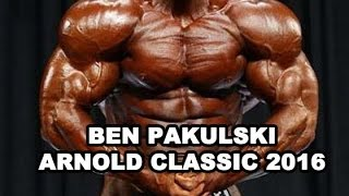 Ben Pakulski Arnold Classic 2016 Prep, Training, Workout, Nutrition, Supplementation