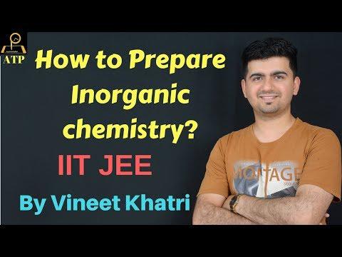 How to Prepare Inorganic chemistry for IIT JEE?