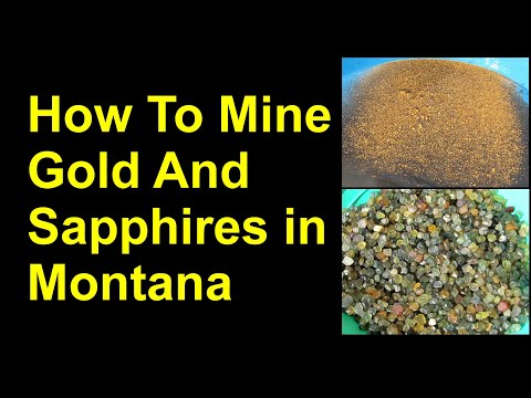 How To Mine Sapphires And Gold In Montana