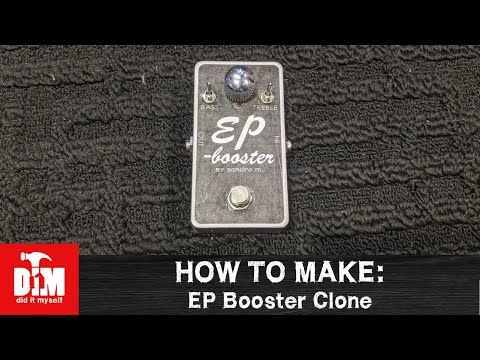 How To Make: EP Booster Clone