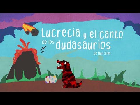 Lucrecia y el canto de los Dudasaurios de Nur Slim