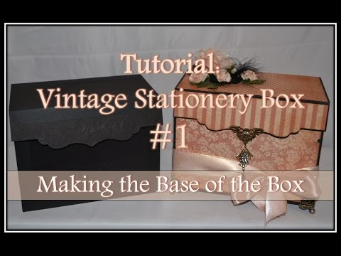 Tutorial: Vintage Stationery Box #1 - Making the Base of the Box