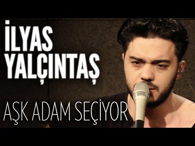 İlyas Yalçıntaş - Aşk Adam Seçiyor (JoyTurk Akustik)