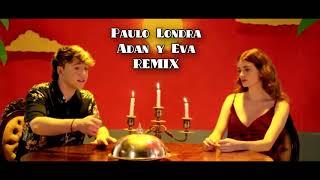 Paulo Londra - Adan y Eva (REMIX)