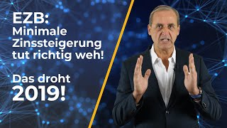 Ezb: Minimale Zinssteigerung Tut Richtig Weh - Das Droht 2019! Meine Analyse ...
