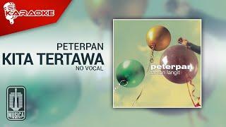 Peterpan - Kita Tertawa (Original Karaoke Video)   No Vocal