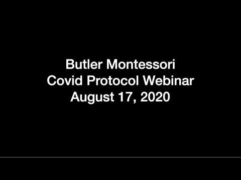 Butler Montessori Covid Protocol Webinar, Aug 2020