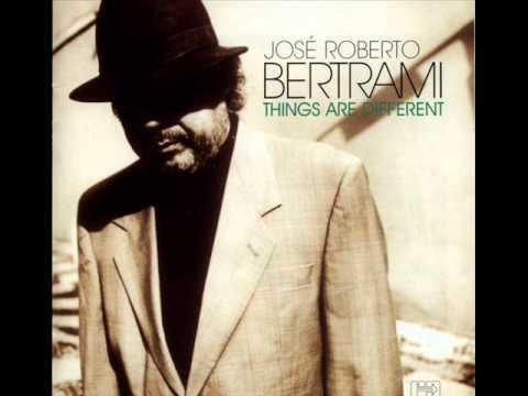 Jose Roberto Bertrami  - Things Are Different