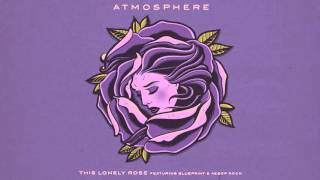 Atmosphere - This Lonely Rose feat. Blueprint & Aesop Rock (Official Audio)