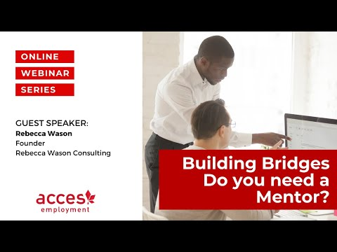Building Bridges - Do You Need A Mentor?