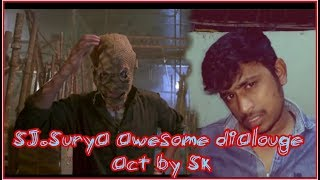 S.j suriya  dialogue from Spyder (telugu)
