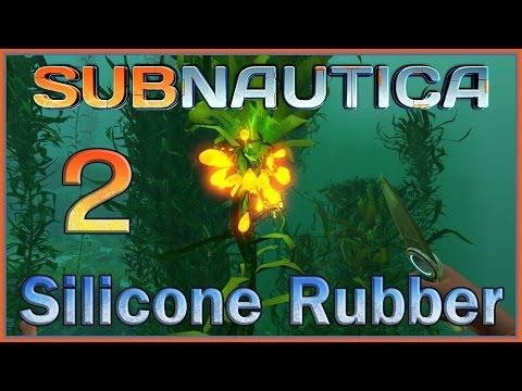 Subnautica Ep2 - Silicone Rubber