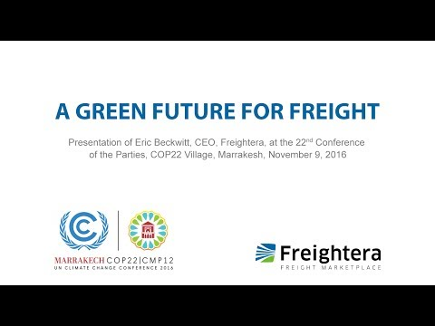 A Green Future for Freight - Eric Beckwitt CEO of Freightera Speaking at COP22