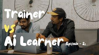 Trainer vs AI Learner | Ep - 2 | Short Film
