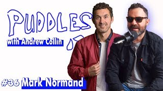Puddles w/ Andrew Collin #36 - Mark Normand