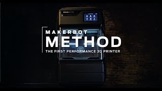 MakerBot Method | The World's First Performance 3D Printer