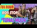"FULL ALBUM~KUDA KEPANG ""TUNAS MUDA""  ~ 2,5 JAM // NON STOP..."