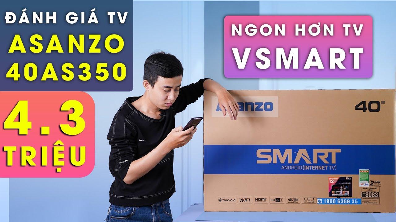 Đánh giá TV Asanzo 40AS350: Netflix tét ga dù giá siêu rẻ.