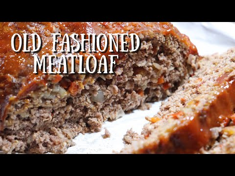 Old Fashioned Meatloaf / Quarantine Cooking