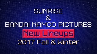 SUNRISE & BANDAI NAMCO PICTURES New Lineups 2017 Fall & Winter